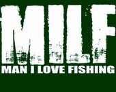 MILF Man I Love Fishing Shirt Tshirt Funny Fisherman Outdoors Hunting Humor Husband Dad Mens Tee S-3Xl Great Gift Idea