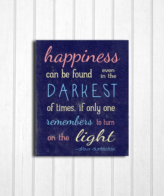 Happiness Can Be Found In The Darkest Of Times Quote: Items Similar To Happiness Can Be Found...Harry Potter