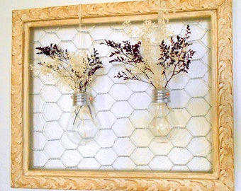 Upcycled Frame With Chicken Wire and  Light Bulb Vases