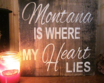 Montana Is Where My Heart Lies Sign Montana Made Wood Sign Handmade Sign Big Sky Rustic Country Western Decor Distressed FTTeam OFG Team