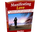 Manifesting Love. The Ultimate Guide to have your dreams, wishes, and desires in your love life become reality! Instant Download.
