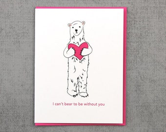 Polar Bear I Can't Bear to be Without you Love Card