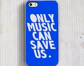 Only Music Can Save Us iPhone 6S case, Love iPhone 6/6S Plus | Blue iPhone 5s case, Quote iPhone 5C case