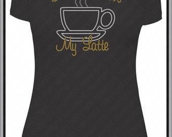 Love My Latte Bling Shirt