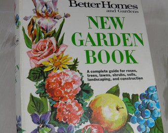 New Garden Book Better Homes and Gardens  1968 - Guide to Gardening, Fruits and Vegetables, Flowers, Soil, Landscaping and More