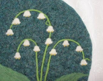 Wool Felted Hotpad/Trivet with Needle Felted Lily of the Valley Design~Felt Hotpad/Trivet