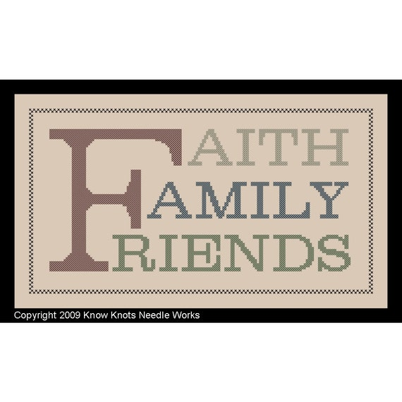 Cross Stitch Pattern - Chart 'Faith Family Friends' Quote by Know Knots Needle Works - PDF File Format