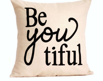 "Be you tiful Pillow Cover // 16""x16"" Silk Screen Natural/Oatmeal Pillow Cover"