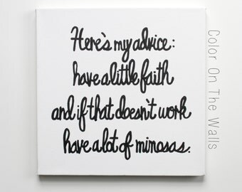 """Blair Waldorf Quote """"Here's my advice: have a little faith and if that doesn't work have a lot of mimosas."""" Gossip Girl Canvas"""