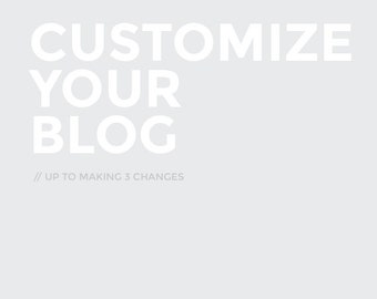 Customize your Blog (up to making 3 changes)