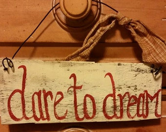 Dare to Dream Sign. Primitive. Inspirational.