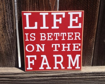 Life is better on a Farm wood sign