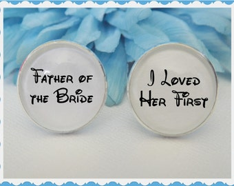Disney Inspired Father of the Bride I Loved Her First Cufflinks Wedding Accessory Bridal for Him