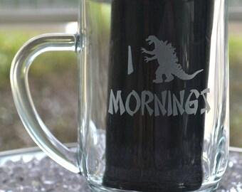 "Godzilla personalized glass mug, ""I Godzilla Mornings"" and your name"