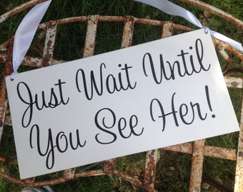 Just Wait Until You See Her | Here Comes the Bride | Bride Entrance Sign | Ring Bearer sign | Flower girl sign | Disney Wedding Sign