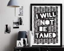 Not Be Tamed || typography print, tribal print, tribal quote, warrior quote, woman print, wild quote, black and white art, minimalist art