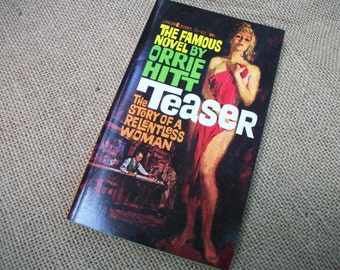 """Vintage 1963 Edition """"Teaser - The Story of A Relentless Woman"""" by Orrie Hitt"""