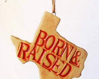 Born and Raised Texas ornament.