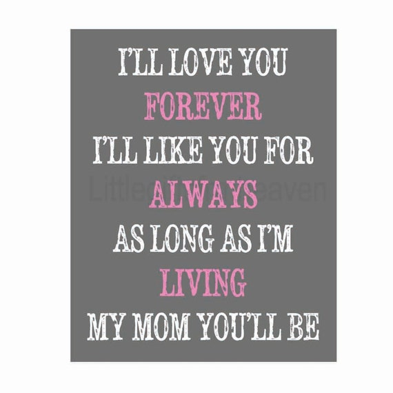 I Love You Forever I Like You For Always Quote Fair My Mom You'll Be Print Love You Forever Like You For