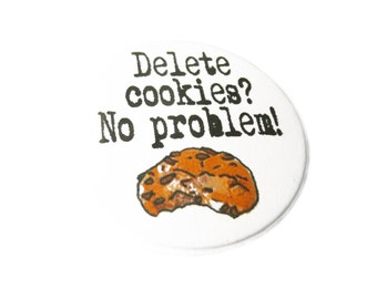 Delete cookies? No problem! bottle opener, pin, magnet or compact mirror