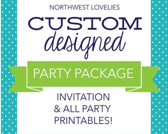 Custom Designed Printable Party Package