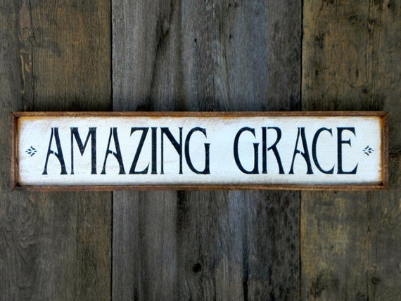 Amazing Grace Sign Signs And Sayings Handmade Wood Signs
