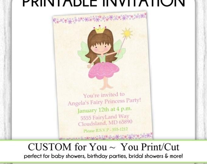 Fairy Princess Invite, Princess Birthday Invitation, Fairy Birthday Invite, Digital Design - CUSTOM for You - 4x6 or 5x7 size - YOU print