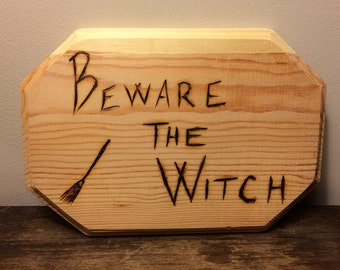 Beware the Witch Wooden Sign
