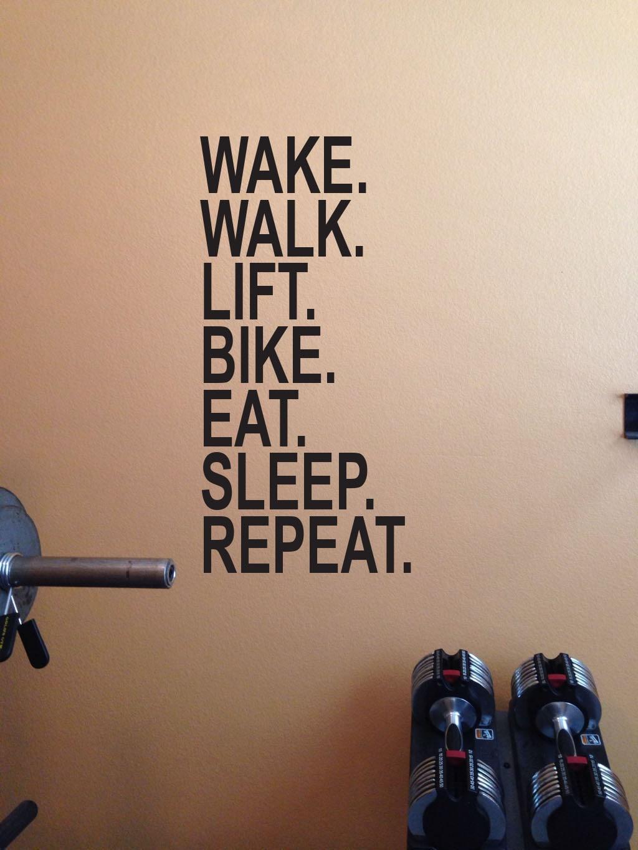 Garage gym ideas wake walk lift bike eat sleep repeat wall decor vinyl decal workout