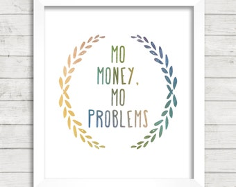8x10 INSTANT DOWNLOAD - Mo Money Mo Problems - Wreath - Art Print - Home Decor - Typography