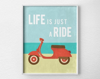Retro Art Print, Scooter Poster, Bike Print, Inspirational Print, Positive Quote Print, Motivational Posters, Typographic Poster, 0131