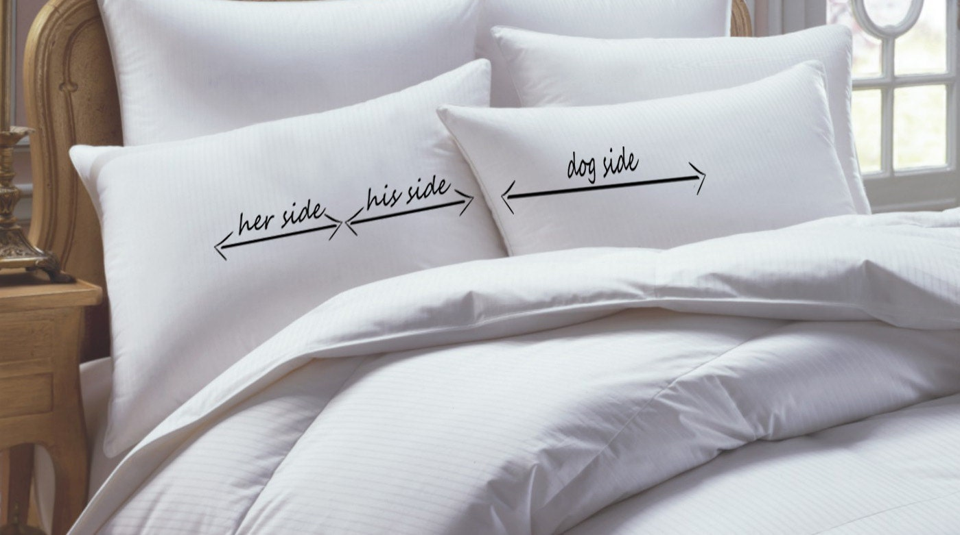 His And Her And Dog Pillowcase Set His Side Her Side
