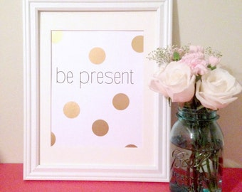 Be Present Gold Polka Dot Print - 8x10