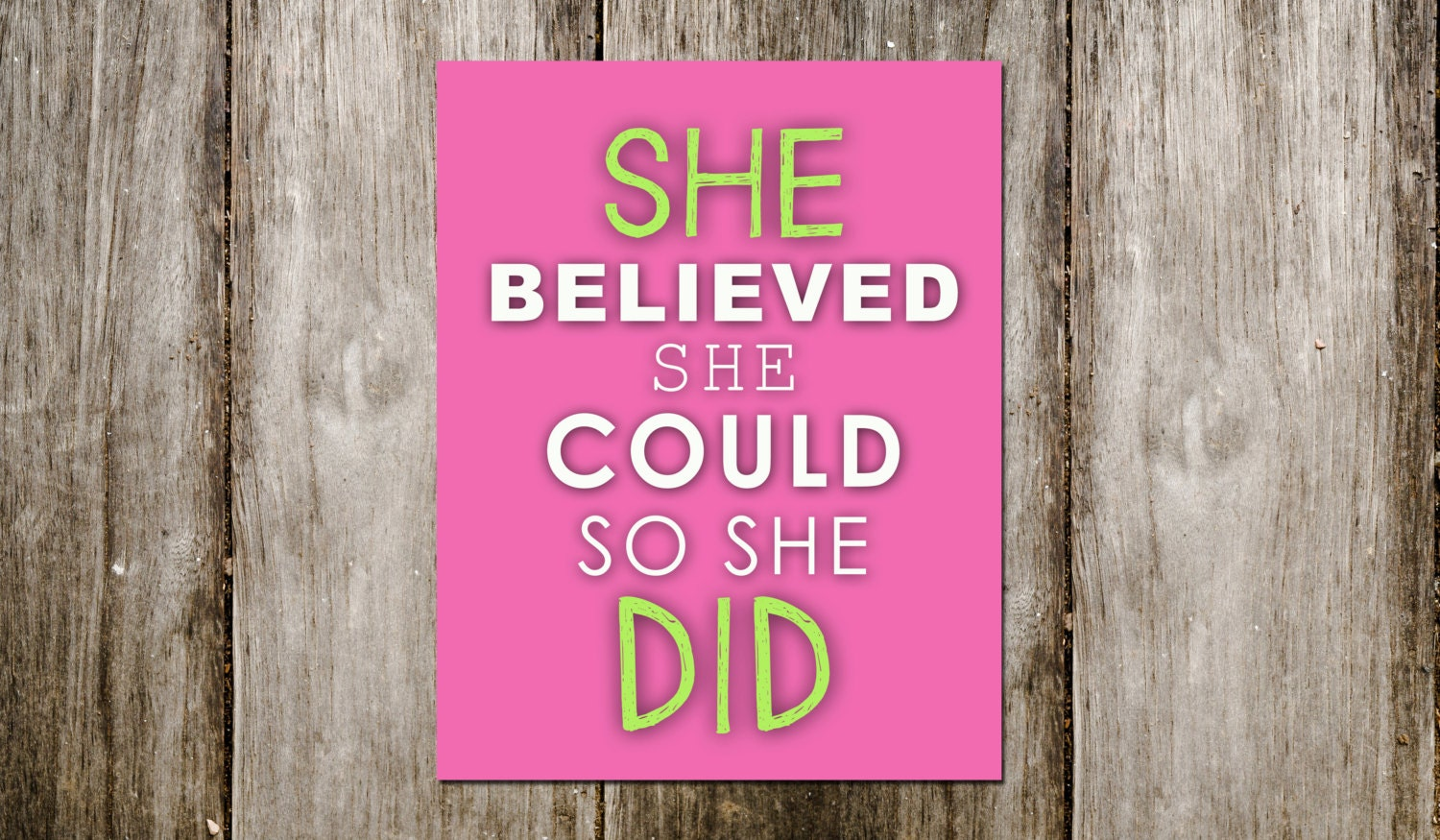 She Believed She Could So She Did Typography Print Quote