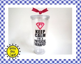 Personalized Acrylic Cup Lg - Keep Calm, I'm a Physical Therapist, PT Gift, Physical Therapist Gift, Large 20 oz. Acrylic Cup PT