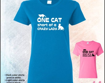 One cat short of a crazy lady tshirt • Ladies #5000L