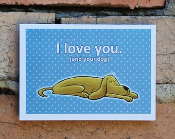 Funny Cute Quirky Love Card. Dog Lovers. Funny Dog Card. I Love You and Your Dog Card