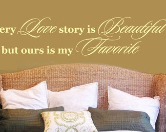 Every love story wall decal,wall decal,master bedroom,romantic Vinyl Wall Art - Vinyl Lettering - Vinyl Decal,