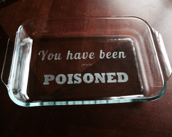 You have been poisoned etched pan (13x9)