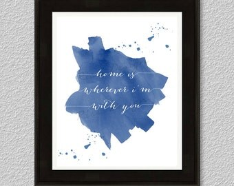 Home is wherever I'm with you Printable - Blue, coral or green - you choose color / wall art