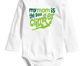 My Mom is the Best Climber, Gift for Climber Mom, Rockclimbing, Climbing, Climb Baby Rockclimbing onesie