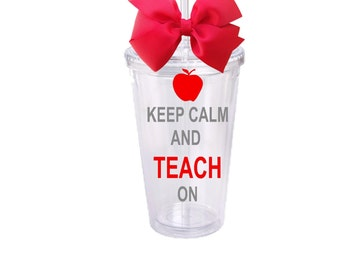 Keep Calm and Teach Teacher Tumbler