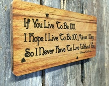 If You Live To Be 100 Winnie the Pooh Sign for the Home