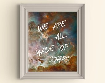 We are all made of stars Nebula art print Space Photography Carina Nebula Astronomy Space Stars Inspirational Quote Housewarming Gift  5x7