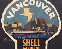Shell Gasoline 1920s Travel Decal Magnet for VANCOUVER Canada. Accurately Reproduced & hand cut in shape as designed. Nice Travel Decal Art