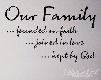 Wall Decal Vinyl Sticker Our Family founded on faith joined in love kept by god home decor