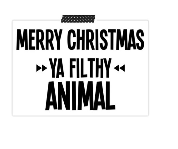 Merry christmas ya filthy animal home alone christmas card