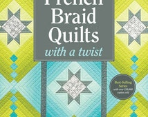 French Braid Quilts with a Twist, (quilting, book, new, strip piecing, modern)