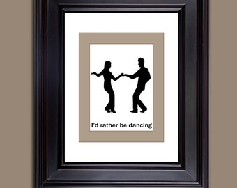 "Dancing Print - Digital Download only - 10 x 8 - ""I'd rather be dancing"""