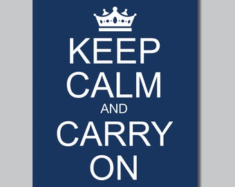 Navy Keep Calm and Carry On Print - Wall Art. Wall Decor. Home Decor. Keep Calm Art. Pop Art.  (S-150)
